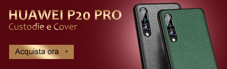 Custodie Huawei P20 Pro