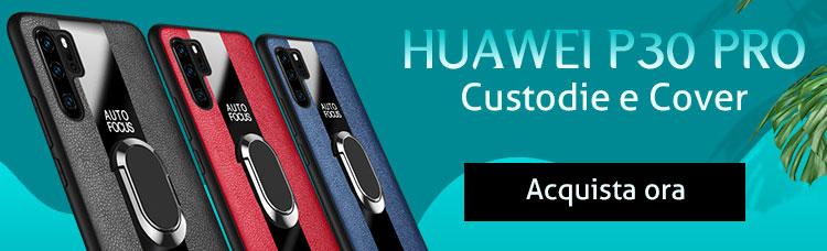 Custodie Huawei P30 Pro