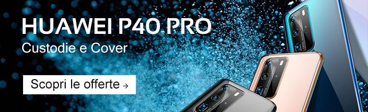 Custodie Huawei P40 Pro