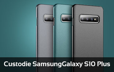 Custodie Samsung Galaxy S10 Plus